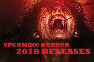 UPCOMING HORROR 2018 RELEASES