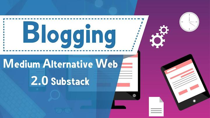 Medium Alternative Web 2.0 Substack