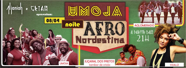 2ª FESTA UMOJA – UMA NOITE AFRO-NORDESTINA NO AL JANIAH (Sábado 8/4)
