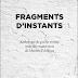 """Avis de parution """" Fragments d'instants"""""""