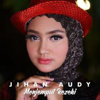 Jihan Audy - Menjemput Rezeki Mp3