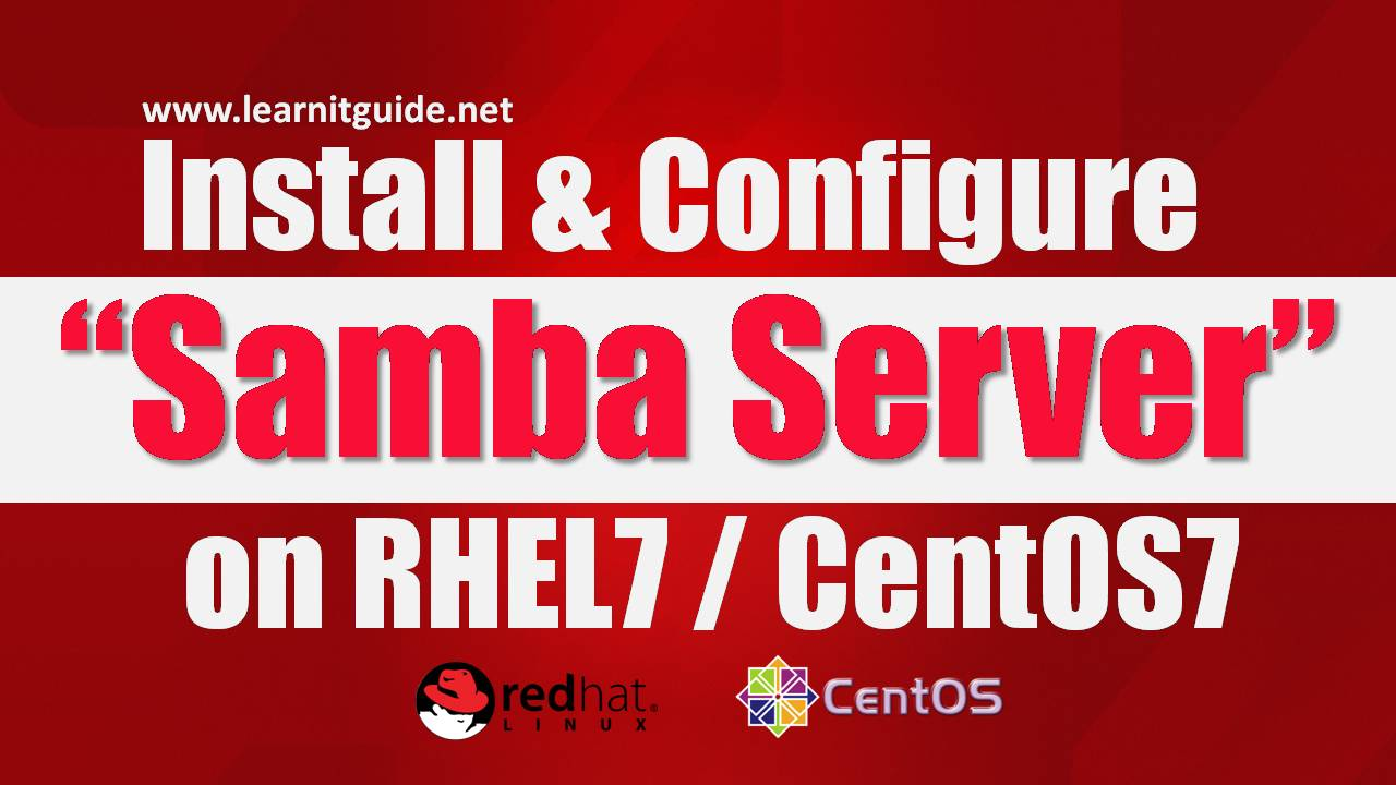 Install & Configure Samba Server on Linux (RHEL7 / CentOS7)