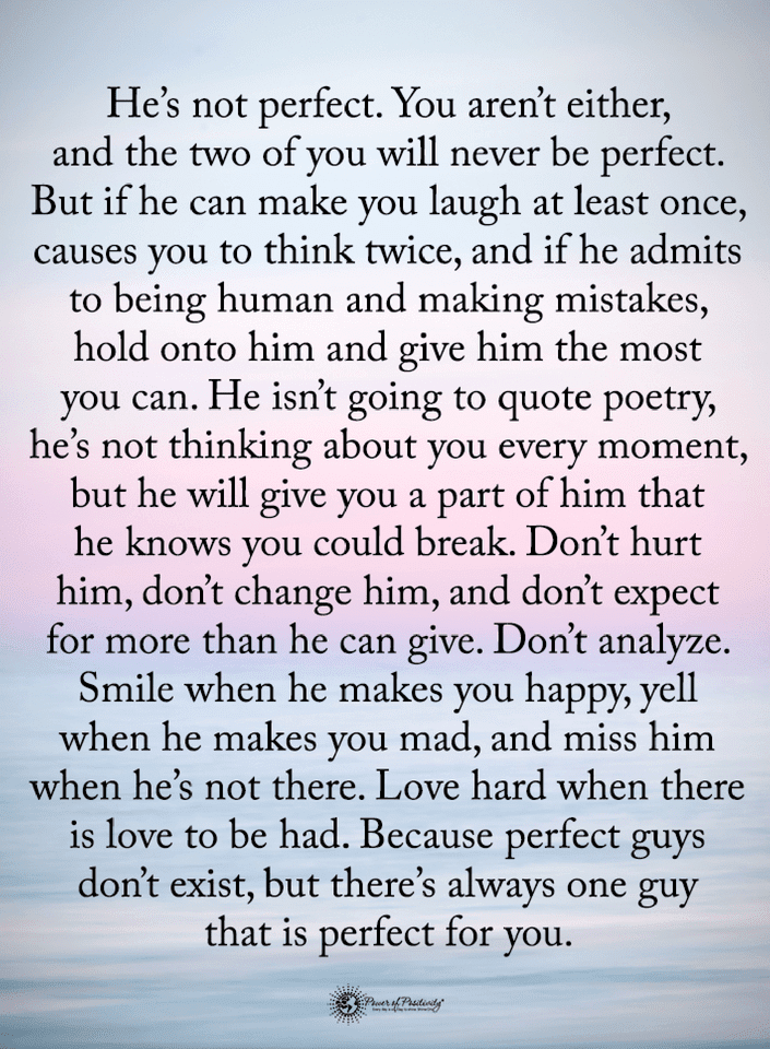 Quotes He Is Not Perfect You Are Not Either And The Two Of You