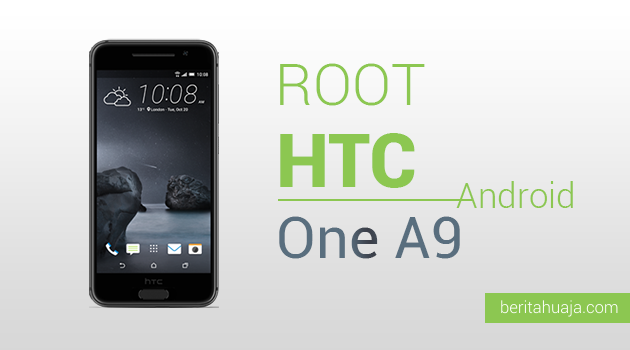 How To Root HTC One A9 And Install TWRP Recovery