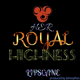 Lipscane - Her Royal Highness