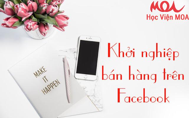 Cách bắt đầu bán hàng Online trên Facebook