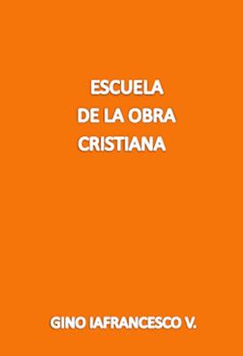 Gino Iafrancesco V.-Escuela De La Obra Cristiana-