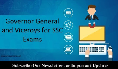 Governor General and Viceroys : An Overviews (for SSC Exams) for SSC CGL