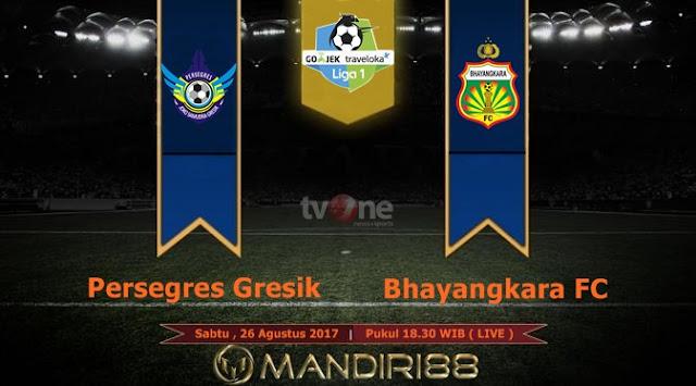 Prediksi Bola : Persegres Gresik Vs Bhayangkara FC , Sabtu 26 Agustus 2017 Pukul 18.30 WIB @ TVONE