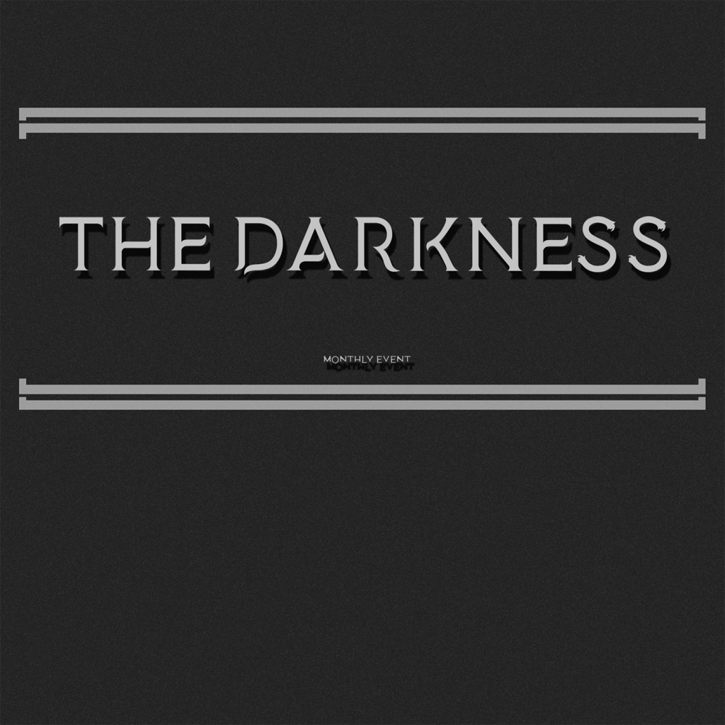 Darkness Monthly Event