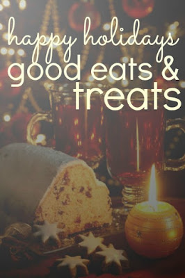 happy holidays good eats and treats holiday recipes