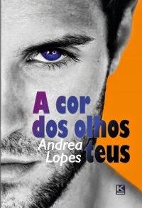 [Resenha] A Cor dos Olhos Teus - Andrea Lopes