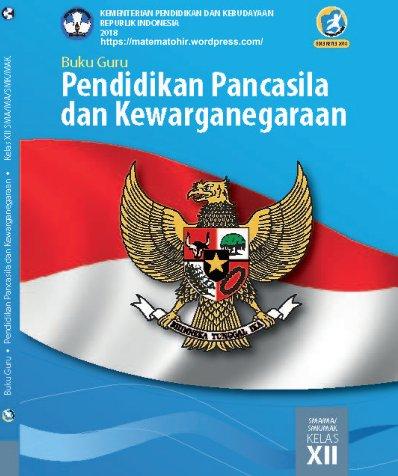 Buku Guru PPKn Kelas 12 SMA-MA-SMK-MAK Kurikulum 2013 Revisi 2018
