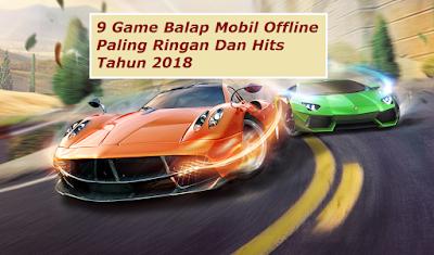 9 Game Balap Mobil Offline Paling Ringan Dan Hits Tahun 2018