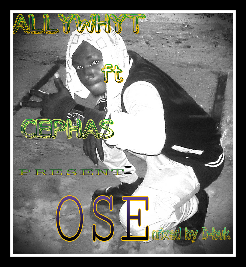 Allywhyt ft Cephas - Ose ( mixed by D-buk)