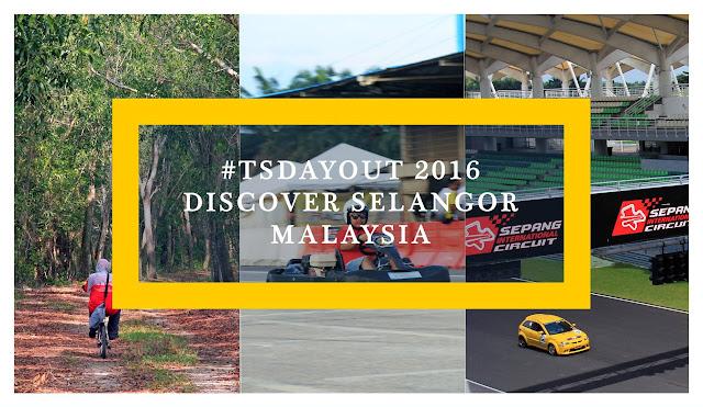 Malaysia: #TSDayOut 2016 Discover Selangor | Ramble and Wander
