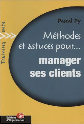 Télécharger Livre Gratuit Méthodes et astuces pour manager ses clients pdf