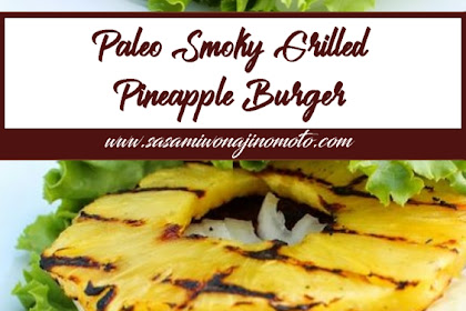 Paleo Smoky Grilled Pineapple Burger
