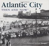 Image: Atlantic City Then and Now (Then and Now Thunder Bay), by Edward Arthur Mauger. Publisher: Thunder Bay Press (October 1, 2008)