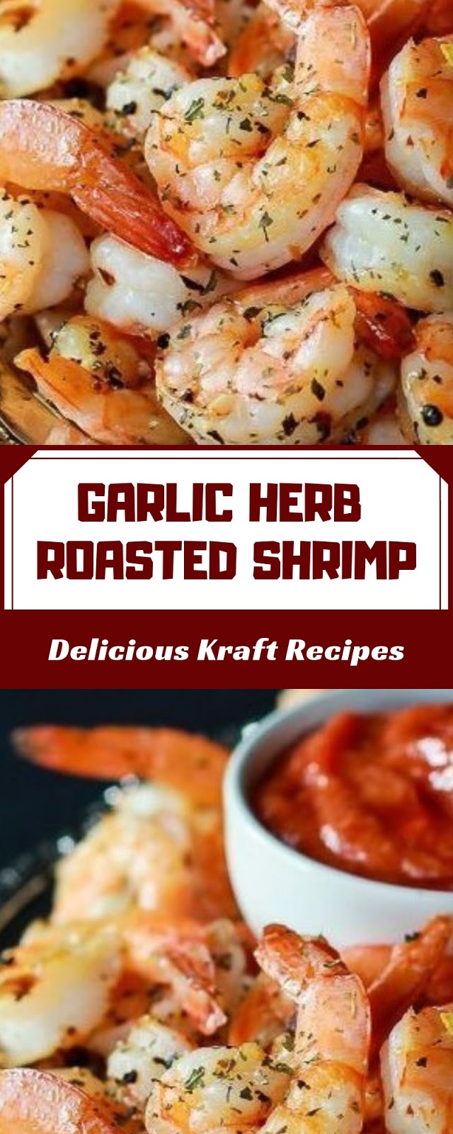 GARLIC HERB ROASTED SHRIMP WITH HOMEMADE COCKTAILS SAUCE
