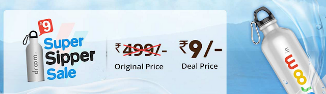 Droom Super Sipper Sale : Get Water Bottle At Rs 9 [Sale @11AM]