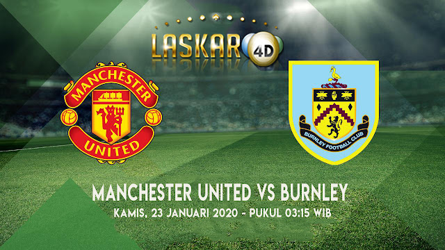 Prediksi Manchester United Vs Burnley 23 January 2020