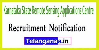 Karnataka State Remote Sensing Applications Centre KSRSAC Recruitment Notification 2017