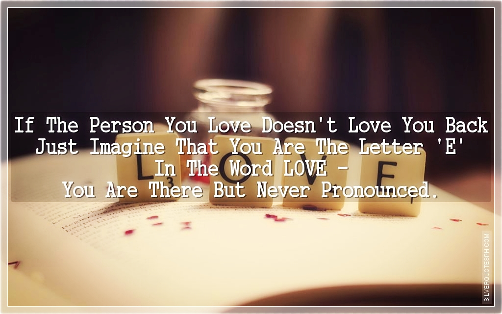 If The Person You Love Doesn't Love You Back