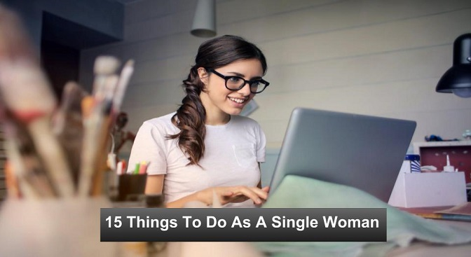 Things To Do As A Single Woman