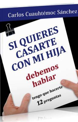 Si quieres casarte con mi hija debemos hablar – Carlos Cuauhtémoc Sánchez