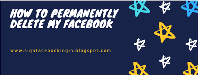 How To Permanently Delete My Facebook