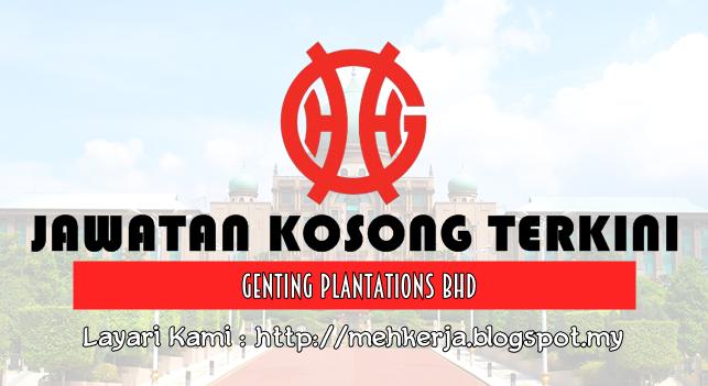 Jawatan Kosong Terkini 2016 di Genting Plantations Bhd