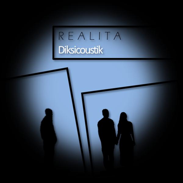 Lirik Diksicoustik - Realita