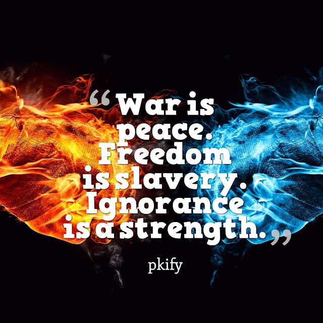 War Is Peace Freedom Is Slavery Ignorance Is a Strength Freedom Quotes