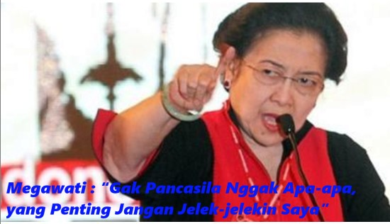 """Megawati : """"Gak Pancasila Nggak Apa-apa, yang Penting Jangan Jelek-jelekin Saya"""""""