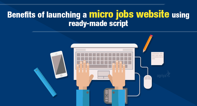 Benefits of launching a micro jobs website using ready-made