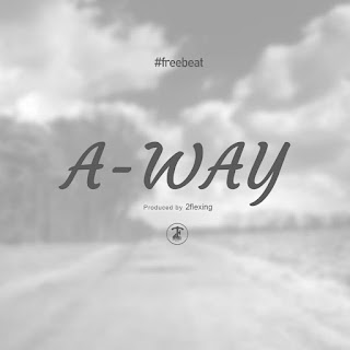 FREEBEAT: A-Way (Prod. By 2Flexing)