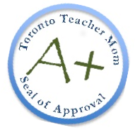 Toronto Teacher Mom Seal of Approval