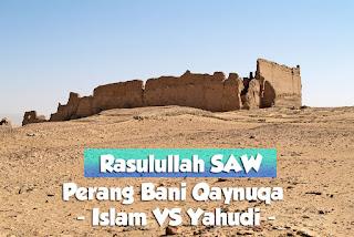 Perang Bani Qainuqa - Perang Pertama Islam vs Yahudi
