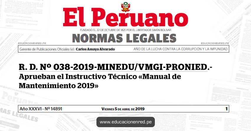 R. D. Nº 038-2019-MINEDU/VMGI-PRONIED - Aprueban el Instructivo Técnico «Manual de Mantenimiento 2019» www.minedu.gob.pe