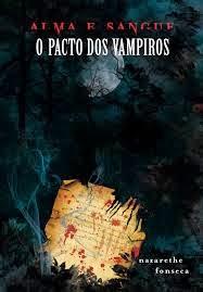 [Resenha] - Saga Alma e Sangue - O Pacto dos Vampiros - Livro 3 - Nazarethe Fonseca
