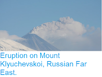 https://sciencythoughts.blogspot.com/2018/01/eruption-on-mount-klyuchevskoi-russian.html