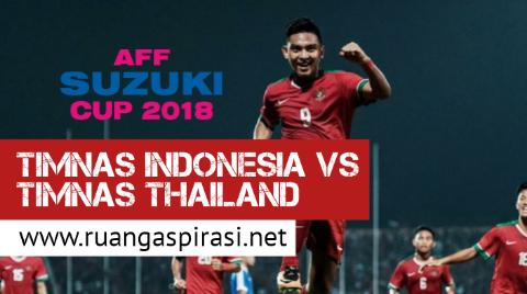 Timnas Indonesia Vs Timnas Thailand Piala AFF 2018
