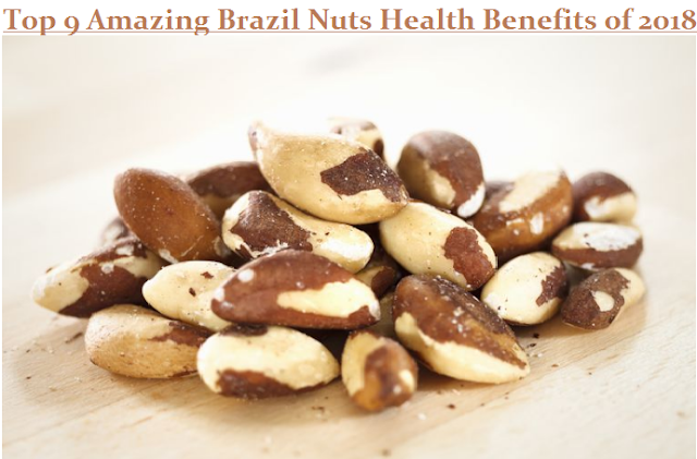 Top 9 Amazing Brazil Nuts Health Benefits