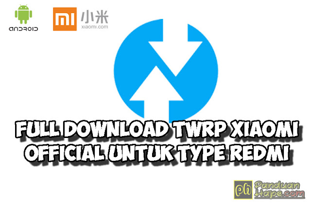 Full Download TWRP Xiaomi Official untuk Type Redmi