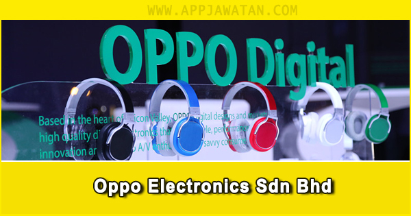 Jawatan Kosong di Oppo Electronics Sdn Bhd