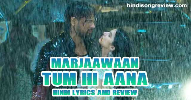 tum-hi-aana-lyrics-in-hndi