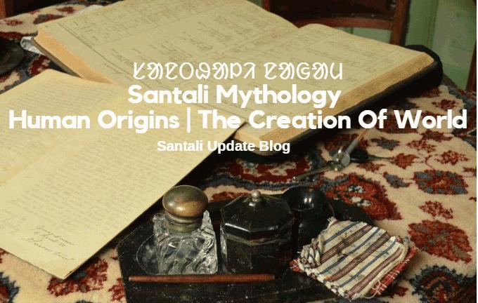 Santali Mythology Santali History
