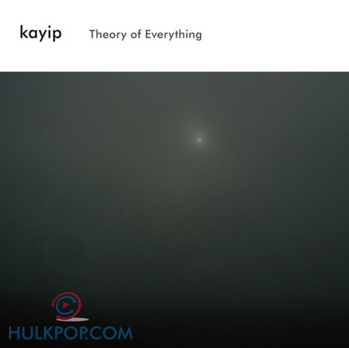 Kayip – Theory of Everything