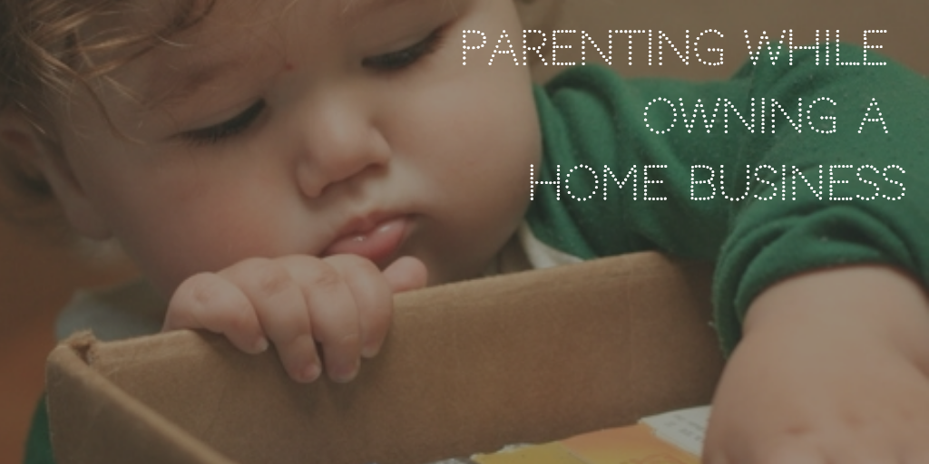 Parenting while owning a home business